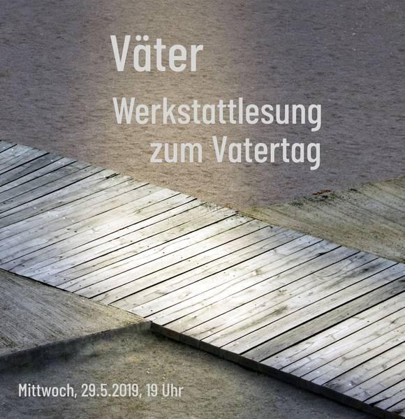 Gratis In Berlin Väter Werkstattlesung Zum Vatertag