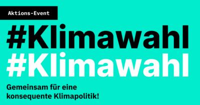 #KLIMAWAHL – Gemeinsam für eine konsequente Klimapolitik!