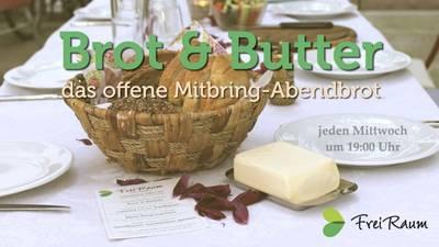 Brot & Butter: das offene Mitbring-Abendbrot