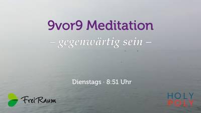 9vor9 Meditation