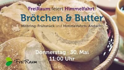 Brötchen & Butter an Himmelfahrt