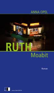 Mitmachen | Romanwerkstatt: Ruth. Moabit.