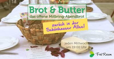 Brot & Butter: Das Mitbring-Abendbrot - wieder live!