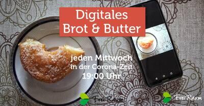 Brot und Butter digital: gemeinsames Abendessen in Gesellsch...