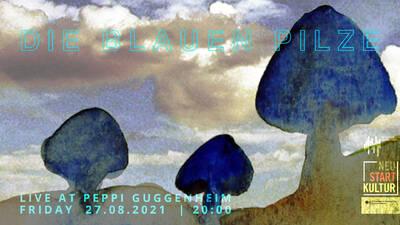Die Blauen Pilze, live im Peppi Guggenheim Berlin