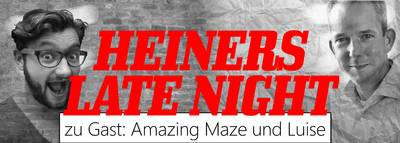 Samstag: Heiners Late Night Show in Mitte