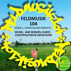 FeldMusik 104, Musik, Jam, Kunst, stadtpolitische Initiative...