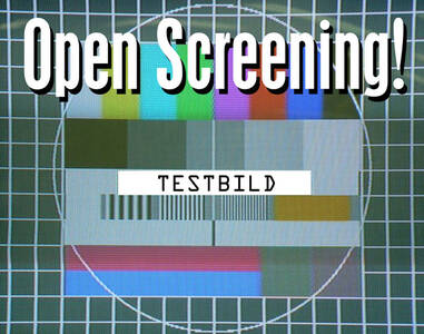 TESTBILD - Open Screening