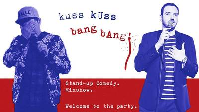 STAND-UP COMEDY MIXSHOW: KussKuss BangBang!