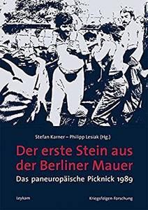 Der erste Stein aus der Berliner Mauer. Das paneuropäische P...