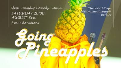 Going Pineapples - Comedy, Music Acts & More