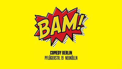 BAM! Freitag Stand-Up Comedy Open Mic