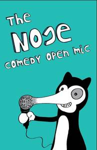 The Nose - Comedy Open Mic