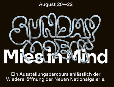 Sunday Open featuring Mies in Mind