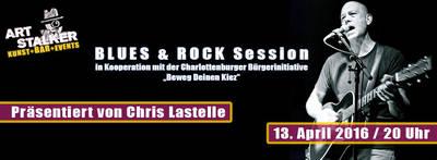 BLUES & ROCK Session - Präsentiert von Chris Lastelle