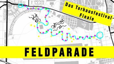 Torhausfestival // Feldparade & Abschlussfest