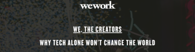 WE, THE CREATORS: WHY TECH ALONE WON'T CHANGE THE WORLD