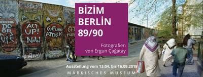 BİZİM BERLİN 89/90 - Fotografien von Ergun Çağatay - Ausstel...
