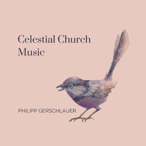 Celestial Church Music
