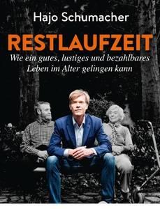 Restlaufzeit: Lesung mit Hajo Schumacher Wie ein gutes, lust...