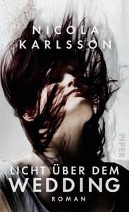 """Lesung mit Nicola Karlsson """"Licht über dem Wedding"""""""