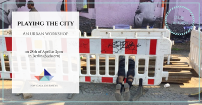Playing the city: An urban workshop