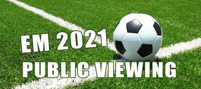 Public Viewing EM 2021 - Deutschland : Ungarn