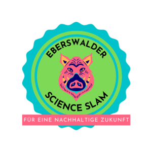 Eberswalder Science Slam für eine nachhaltige Zukunft (digit...