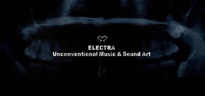 Electra - Unconventional music and sound art