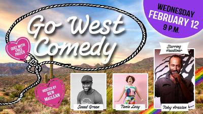 Go West Comedy Showcase with Headliner Toby Arsalan