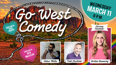 Go West Comedy March. 11