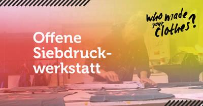 "Offene Druckwerkstatt ""Who made your clothes?"" & Social ..."