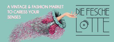 Die Fesche Lotte - Vintage &  Fashion Market + Jahrmarkt...