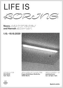 Welcome to exhibition opening 30.9. LIFE IS BORING - Noora L...