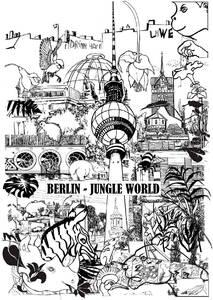 """AUSSTELLUNG """"Berlin - Jungle World"""" - ohne Verniss..."""