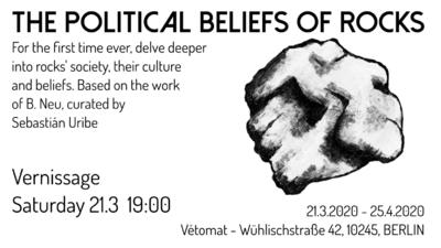 THE POLITICAL BELIEFS OF ROCKS - Vernissage!