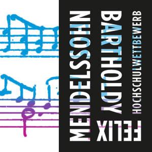 Felix Mendelssohn Bartholdy Hochschulwettbewerb - Öffentlich...