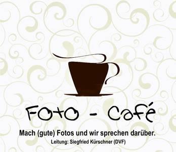 Foto-Café - Mach (gute) Fotos und wir sprechen darüber.