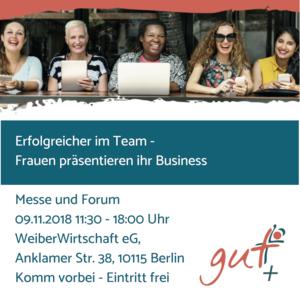 Messe und Forum gut+: Erfolgreicher im Team- Frauen präsenti...
