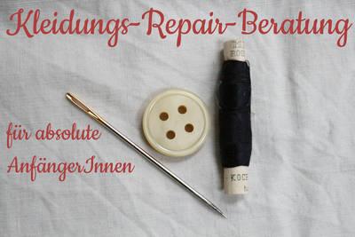 Kleidungs-Repair-Beratung  für absolute AnfängerInnen mit Li...