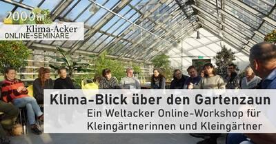 Weltacker Online-Workshop: Klima-Blick über den Gartenzaun