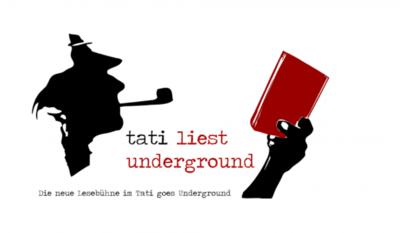Tati liest Underground - Die neue Lesebühne im Prenzl'Berg