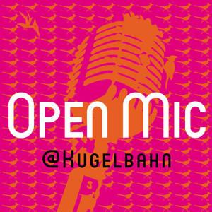 Open Mic @ Kugelbahn Wedding