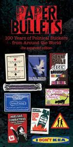 Paper Bullets: 100 Jahre politische Sticker aus aller Welt -...