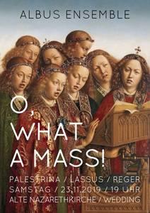 Konzert: O, what a Mass - a-cappella aus Berlin