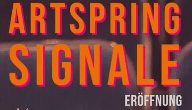 Artspring Festival SIGNALE Eröffnung - Livestream aus dem Ku...
