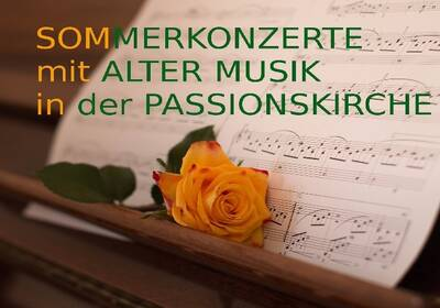 Sommerkonzerte mit alter Musik in der Passionskirche