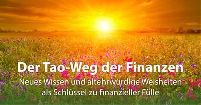Der Tao-Weg der Finanzen; Neues Wissen und altehrwürdige Wei...