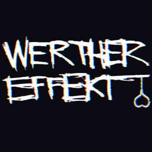 *cancelled*Werther Effekt – Live!